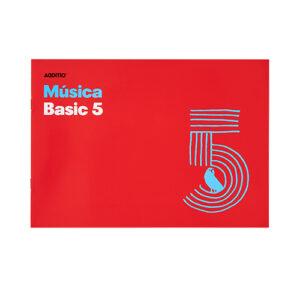 ADDITIO - Cuaderno de música - Música Basic 5